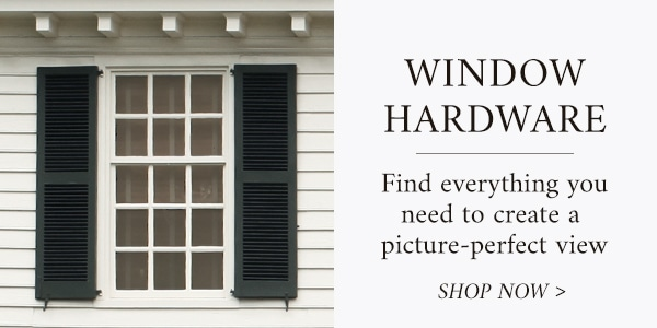 Window Hardware - Find everything you need to create a picture perfect view