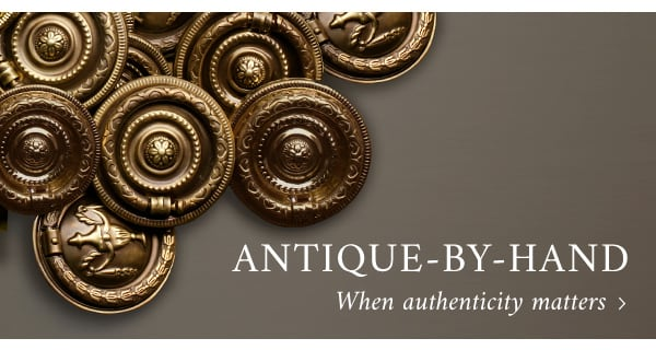 Antique by Hand: Discover our authentic and alluring finish