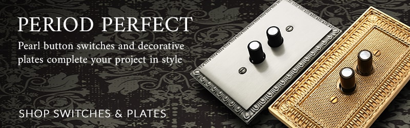 Period Perfect: Pearl button switches and decorative plates complete your project in style