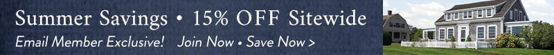 Summer Savings 15% Off Sitewide - Email Member Exclusive - Join Now, Save Now